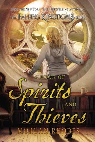 Waiting on Wednesday #70: A Book of Spirits and Thieves (Spirit and Thieves #1) by Morgan Rhodes