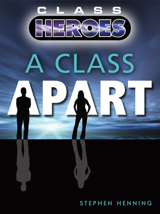 Review: A Class Apart (Class Heroes #1) by Stephen Henning