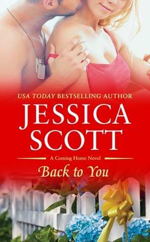 Review: Back to You (Coming Home #2) by Jessica Scott
