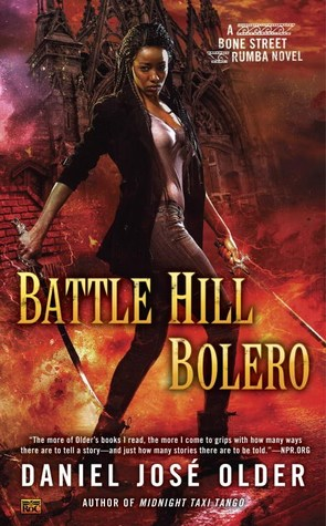 Battle Hill Bolero (Bone Street Rumba #3) by Daniel José Older | 2017 #MUSTREAD