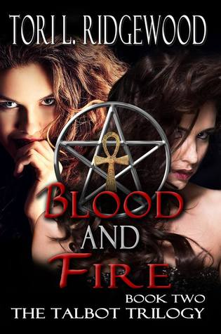 Featured Excerpt & #Giveaway: Blood and Fire (The Talbot Trilogy #2) by Tori L. Ridgewood