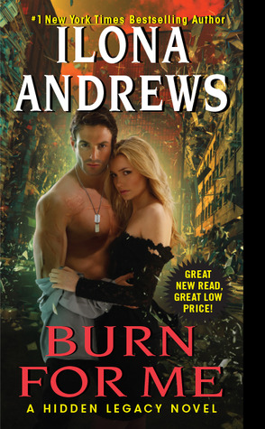 Burn for Me (Hidden Legacy #1) by Ilona Andrews