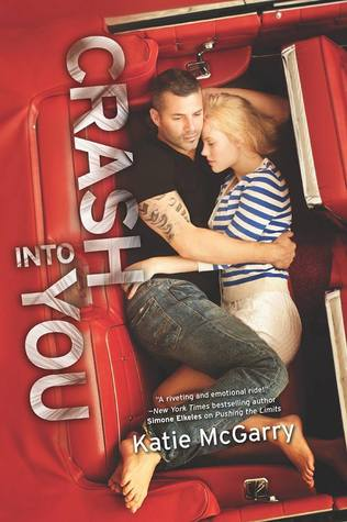 ARC Review: Crash into You (Pushing the Limits, #3)  by Katie McGarry