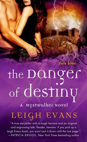 Excerpt and #Giveaway: The Danger of Destiny by Leigh Evans