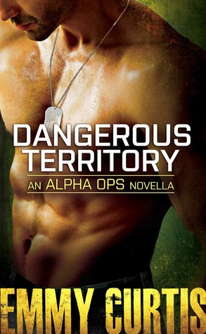 Military Romance Review: Dangerous Territory (Alpha Ops #1) by Emmy Curtis