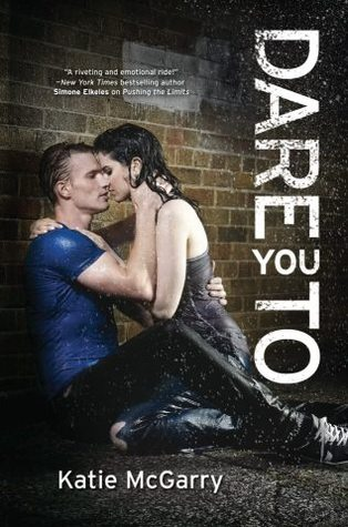 ARC Review: Dare You To (Pushing the Limits, #2) by Katie McGarry