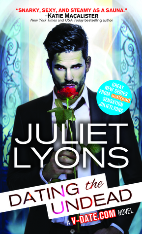 Dating The Undead (V-Date.Com #1) by Juliet Lyons | Review