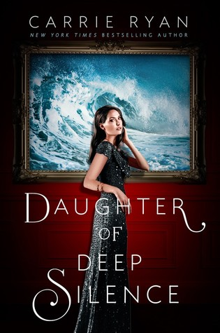 Waiting on Wednesday #73: Daughter of Deep Silence by Carrie Ryan
