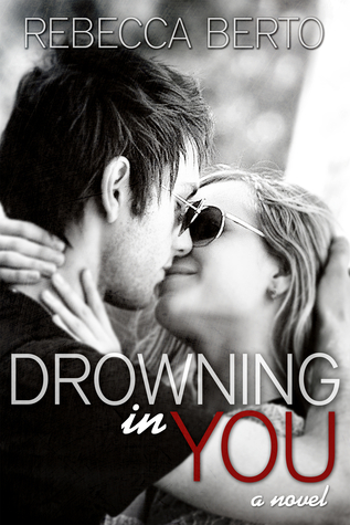 Blog Tour Review, Guest Post and Giveaway: Drowning In You by Rebecca Berto