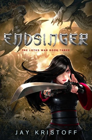 Endsinger (The Lotus War #3) by Jay Kristoff