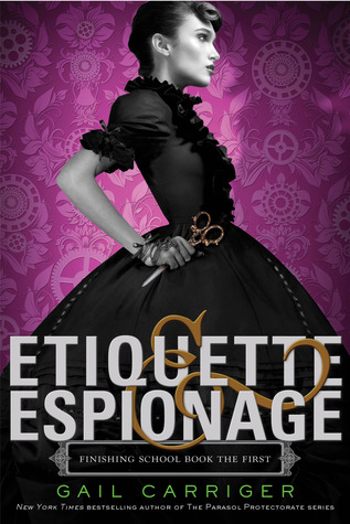 Review: Etiquette & Espionage (Finishing School #1) by Gail Carriger