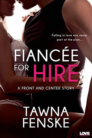 Review: Fiancée for Hire (Front and Center, #2) by Tawna Fenske