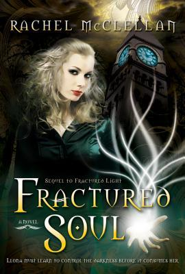 Blog Tour Review and Giveaway: Fractured Soul (Fractured Light #2) by Rachel McClellan