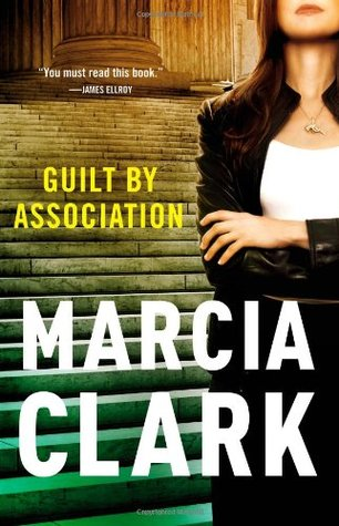 Crime Novel Review: Guilt by Association (Rachel Knight #1) by Marcia Clark