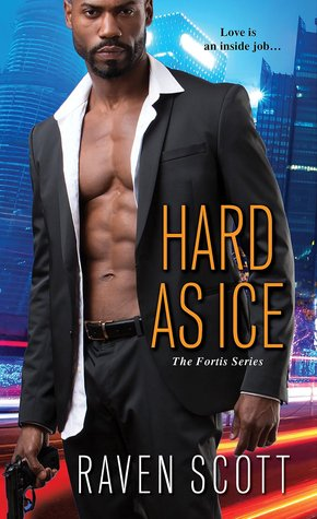 Hard As Ice (Fortis #1) by Raven Scott (