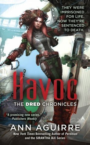 Havoc (Dred Chronicles #2) by Ann Aguirre