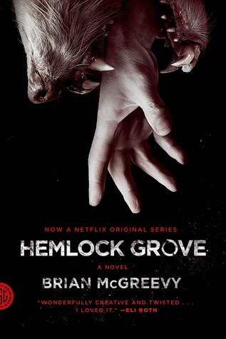 Books in Film Review: Hemlock Grove (Hemlock Grove #1) by Brian McGreevy
