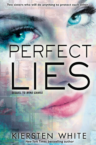ARC #Review: Perfect Lies (Mind Games #2) by Kiersten White