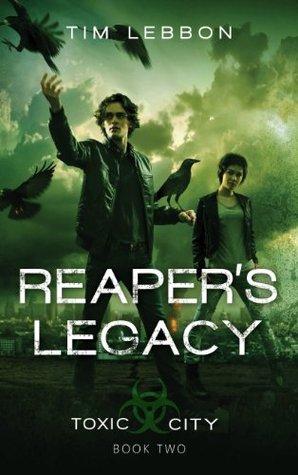 Review: Reaper's Legacy (Toxic City #2) by Tim Lebbon