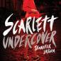 Scarlett Undercover by Jennifer Latham