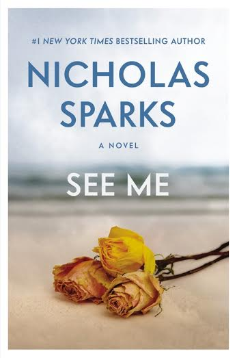 Exclusive! Giveaway & First Look: See Me by Nicholas Sparks