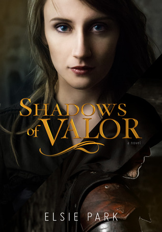 Review: Shadows of Valor  by Elsie Park