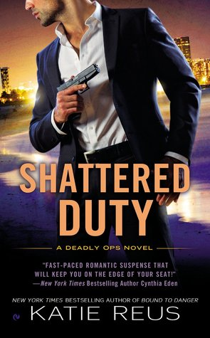 Shattered Duty (Deadly Ops #3) by Katie Reus