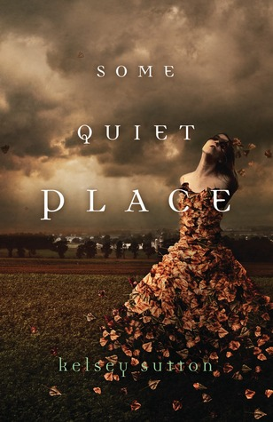 ARC Review: Some Quiet Place  by Kelsey Sutton