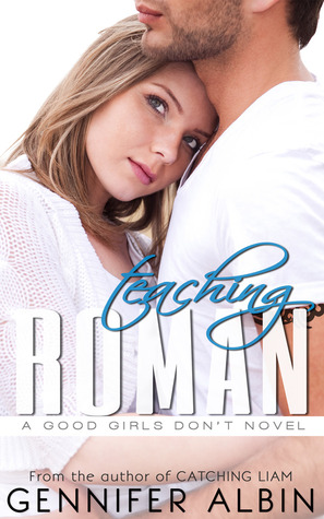 Review and Excerpt: Teaching Roman (Good Girls Don't #2) by Gennifer Albin