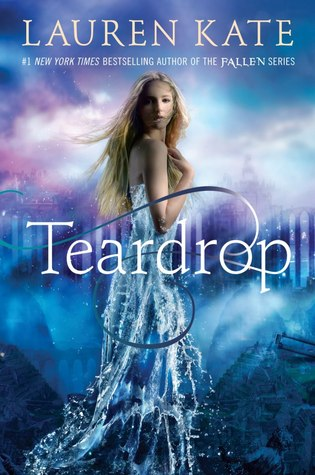 ARC Review: Teardrop (Teardrop #1) by Lauren Kate