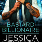 The Bastard Billionaire (Billionaire Bad Boys #3) cover