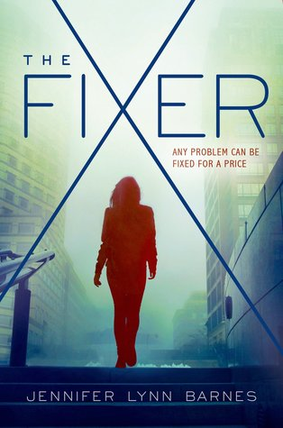 The Fixer (The Fixer #1) by Jennifer Lynn Barnes