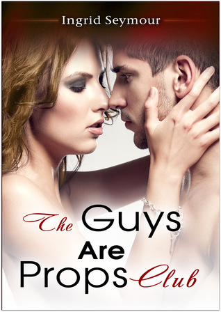 The Guys Are Props Book Cover