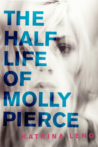 The Half Life of Molly Pierce Book Cover