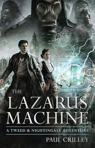 Review: The Lazarus Machine (Tweed & Nightingale Adventures #1) by Paul Crilley