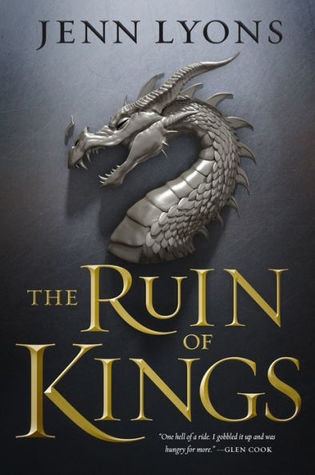 The Ruin of Kings (A Chorus of Dragons #1) by Jenn Lyons | ARC Review