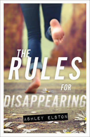 {ARC Review} The Rules for Disappearing by Ashley Elston