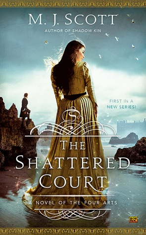 The Shattered Court (A Novel of the Four Arts #1) by M.J. Scott book cover