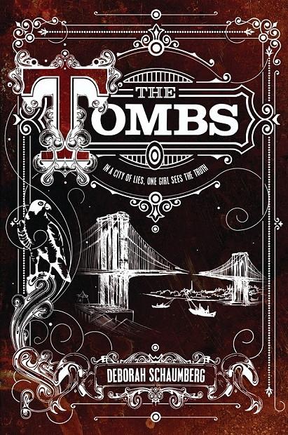 Debut YA Fantasy Giveaway | The Tombs by Deborah Schaumberg