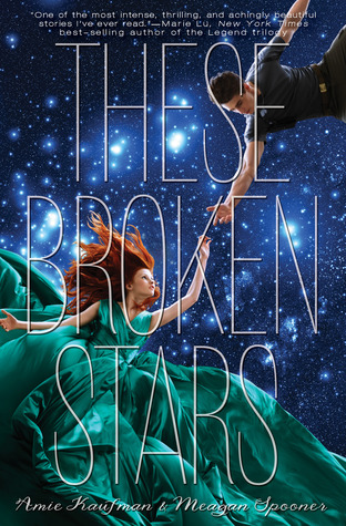 ARC Review: These Broken Stars (Starbound #1) by Amie Kaufman and Meagan Spooner