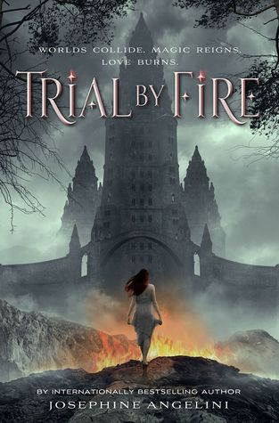 NEW SERIES ALERT!  #Review: Trial by Fire (The Worldwalker Trilogy, #1)  by Josephine Angelini