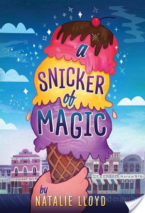 ARC Middle Grade Review: A Snicker of Magic by Natalie Lloyd