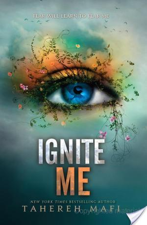 Quote of the Day: Featuring Ignite Me (Shatter Me #3) by Tahereh Mafi