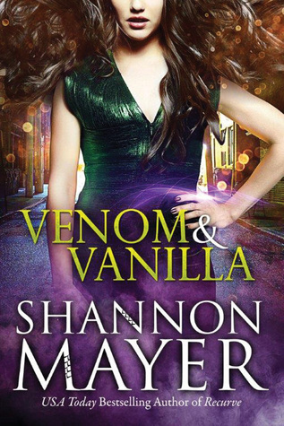 Venom & Vanilla (The Venom Trilogy #1) by Shannon Mayer