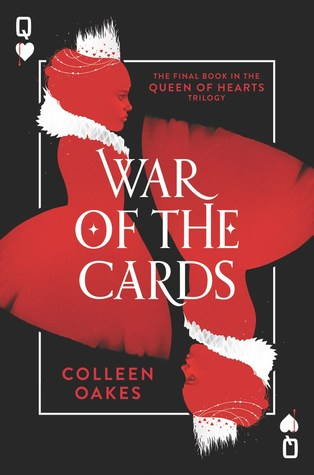 War of the Cards (Queen of Hearts Saga #3) by Colleen Oakes