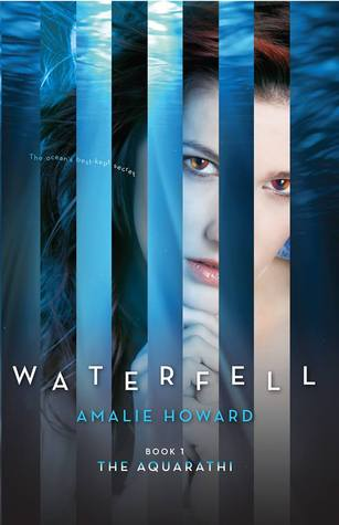ARC Review: Waterfell (The Aquarathi, #1) by Amalie Howard