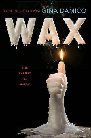 Wax by Gina Damico Book Cover