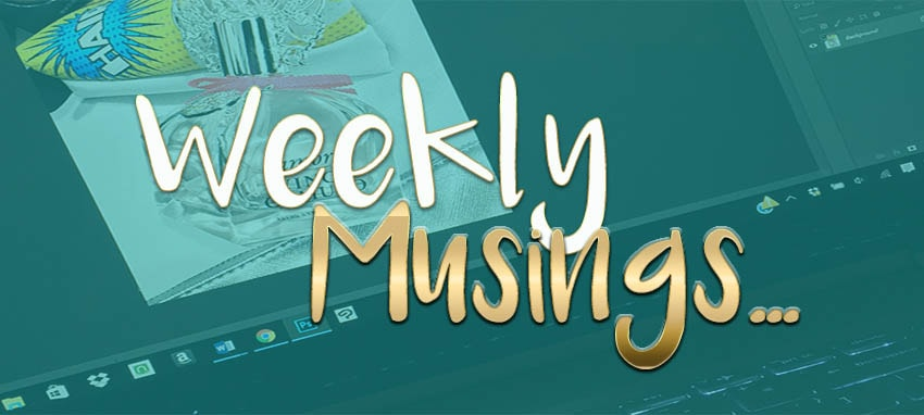 Weekly Musing: Enjoy the Moments