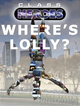 #Review: Where's Lolly? (Class Heroes #3) by Stephen Henning