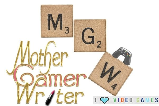 Mother/Gamer/Writer